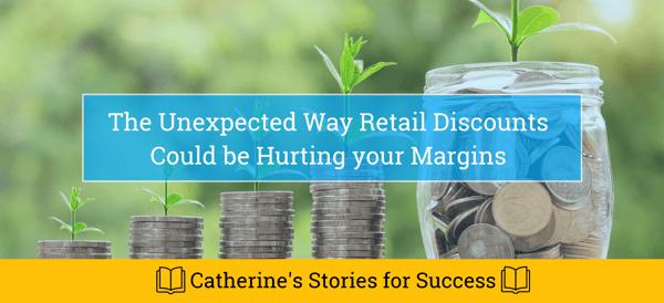 Discounts can hurt retail margins